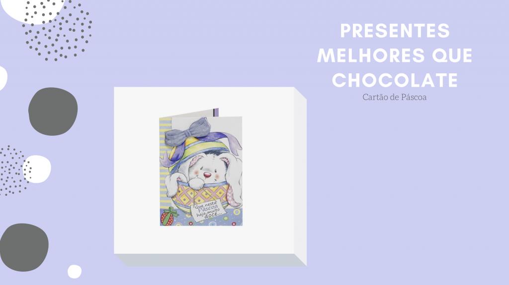 Presentes Melhores Que Chocolate